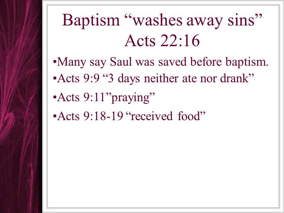 Baptism washes away sins Acts 22:16