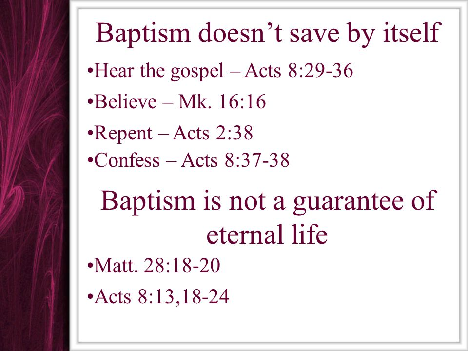 Baptism doesn't save by itself