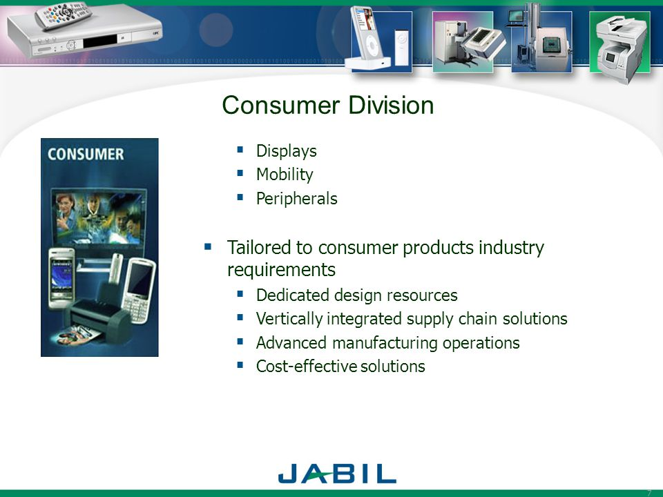 Consumer Division Tailored to consumer products industry requirements
