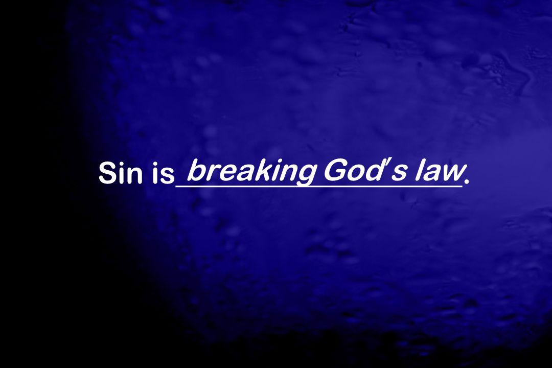 Sin is___________________.