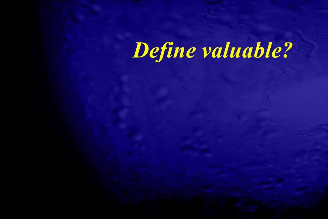 Define valuable