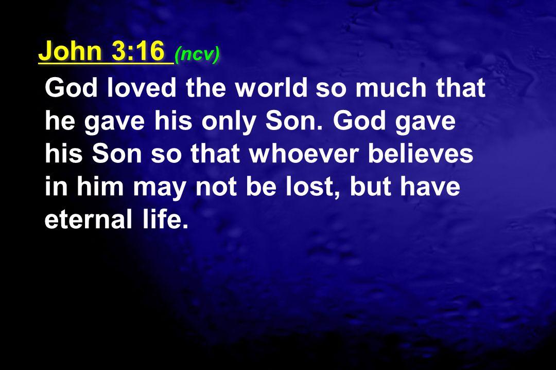 John 3:16 (ncv)