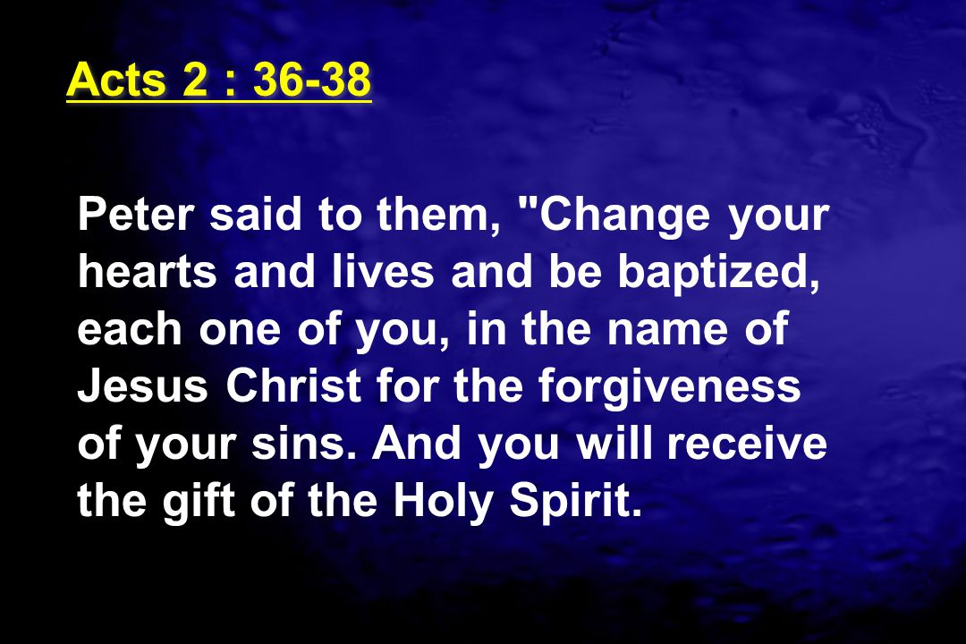 Acts 2 : 36-38