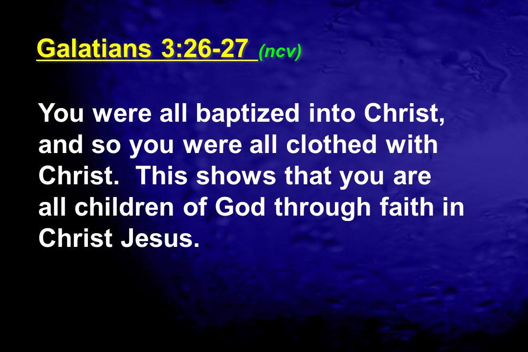 Galatians 3:26-27 (ncv)