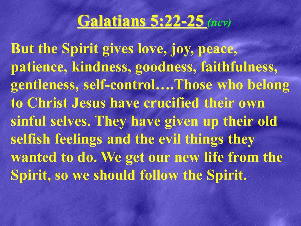Galatians 5:22-25 (ncv)