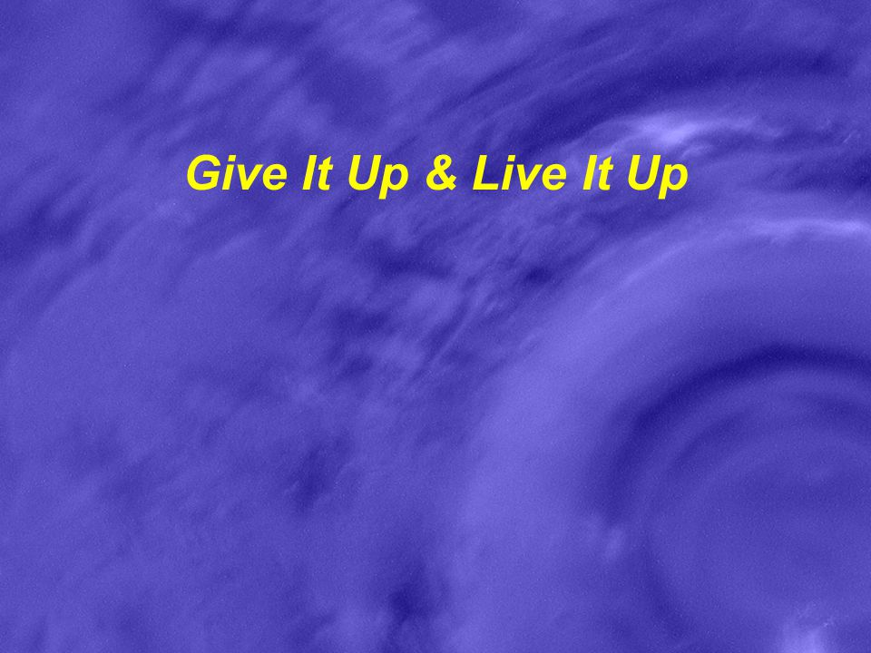 Give It Up & Live It Up
