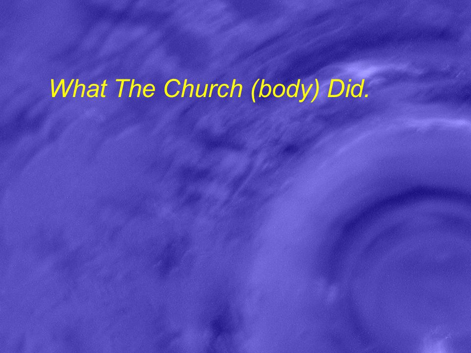 What The Church (body) Did.