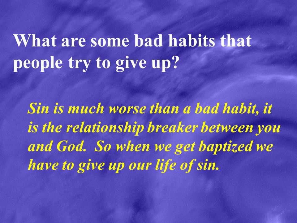 What are some bad habits that people try to give up