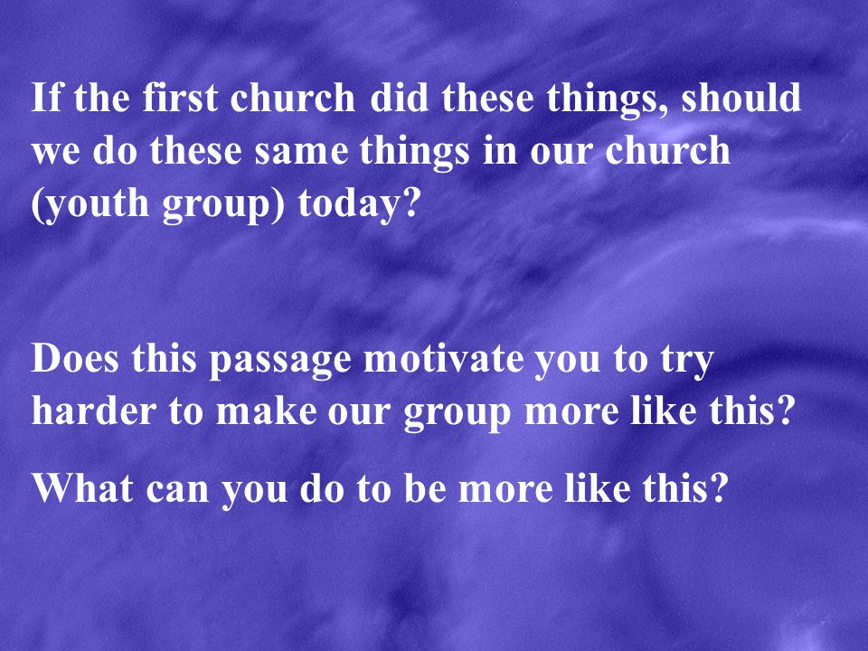 If the first church did these things, should we do these same things in our church (youth group) today