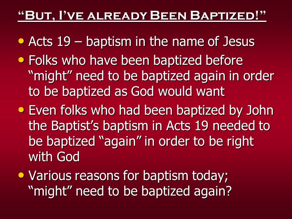 But, I've already Been Baptized!