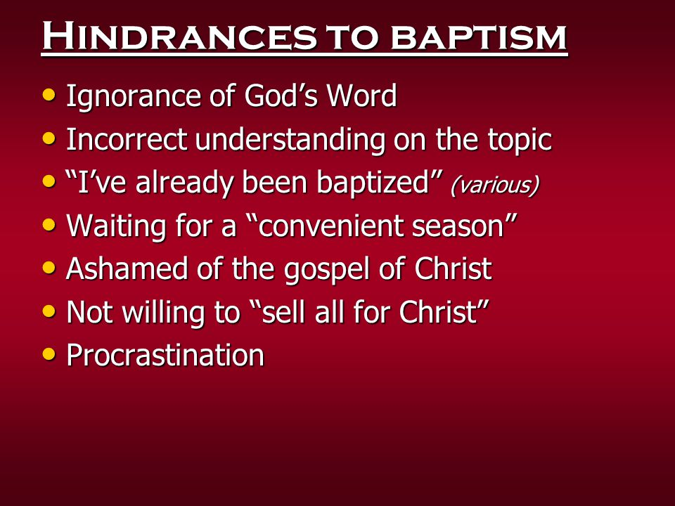 Hindrances to baptism Ignorance of God's Word