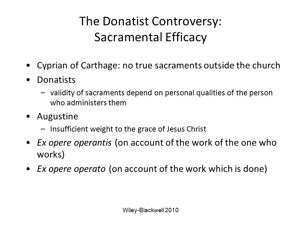 The Donatist Controversy: Sacramental Efficacy