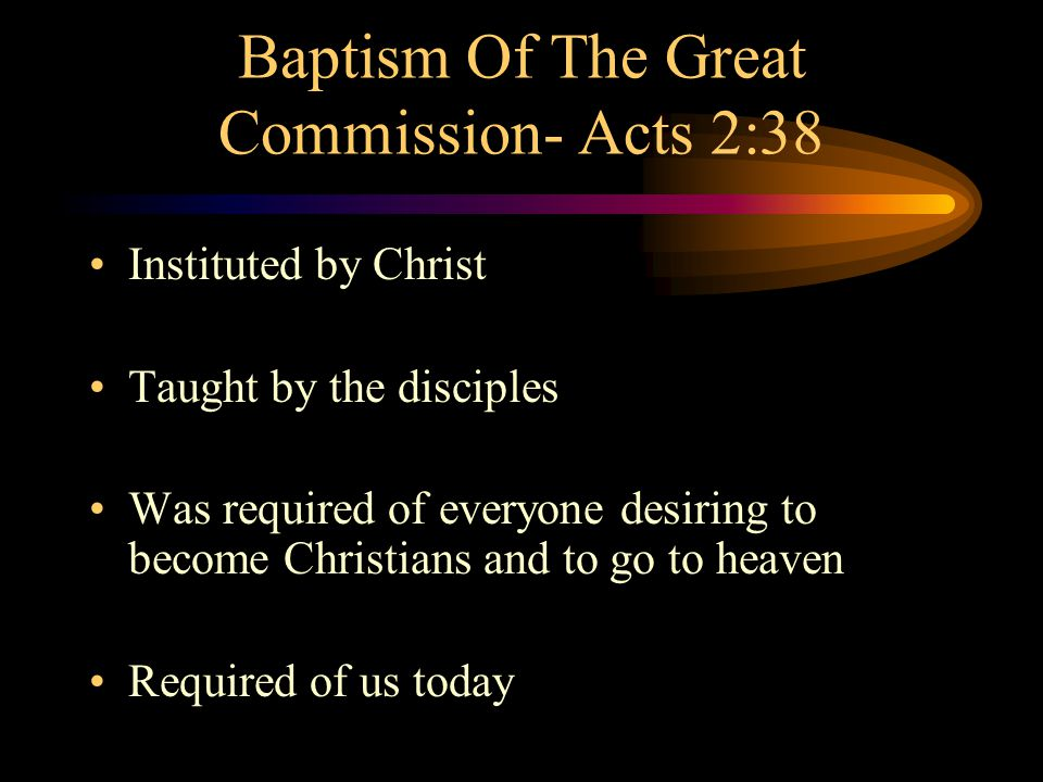 Baptism Of The Great Commission- Acts 2:38