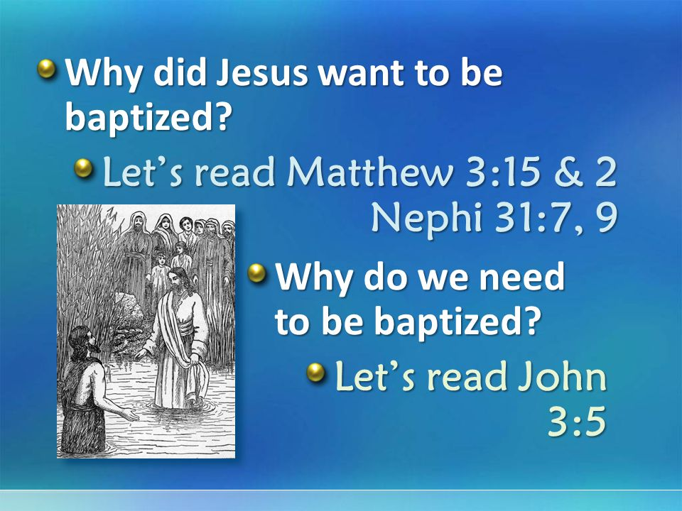 Why did Jesus want to be baptized