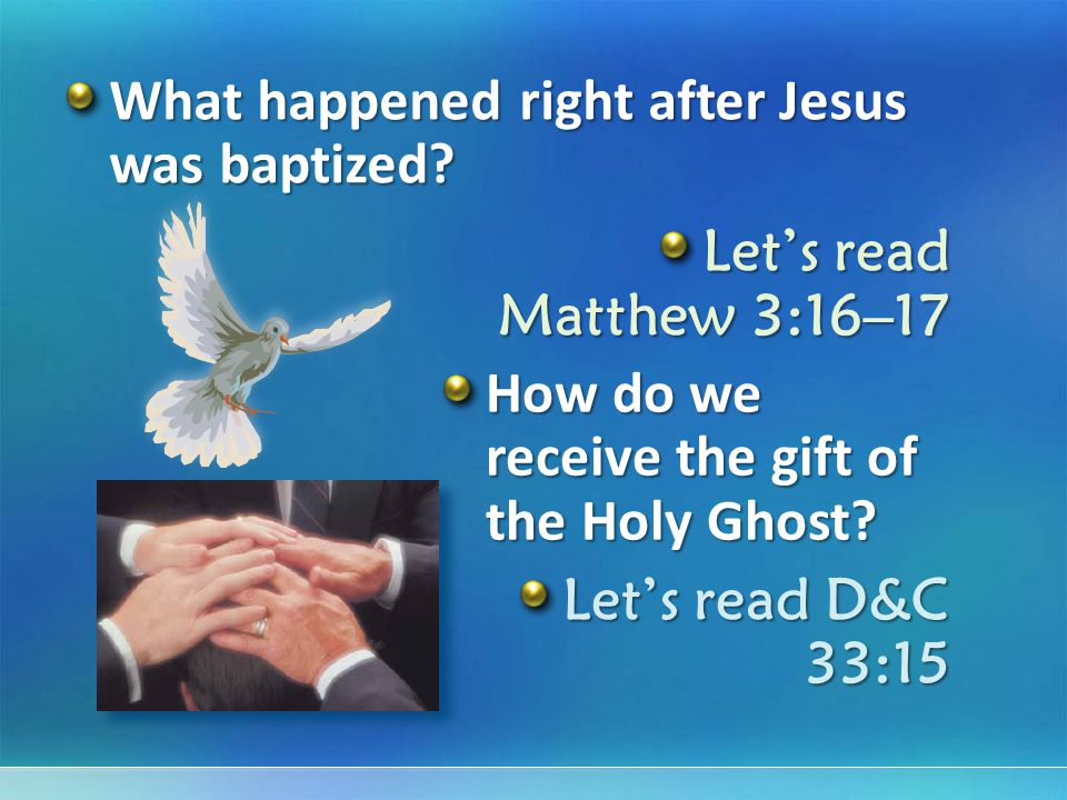 What happened right after Jesus was baptized