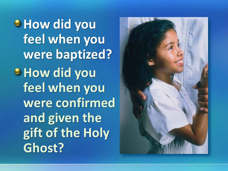 How did you feel when you were baptized