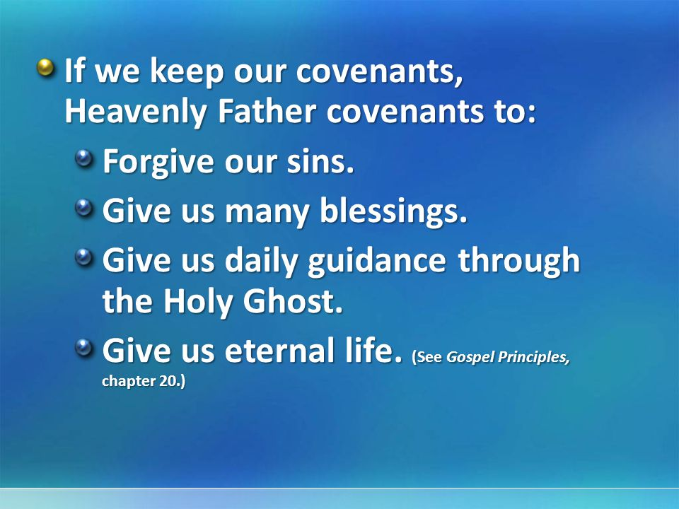 If we keep our covenants, Heavenly Father covenants to: