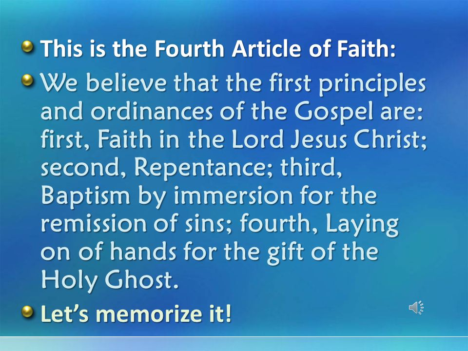 This is the Fourth Article of Faith: