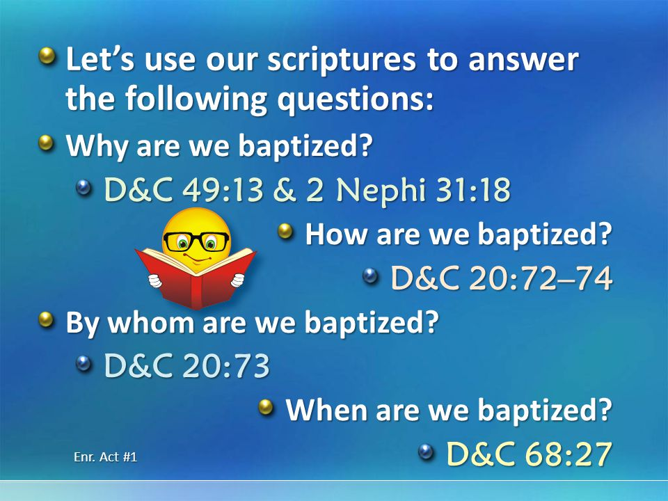 Let's use our scriptures to answer the following questions: