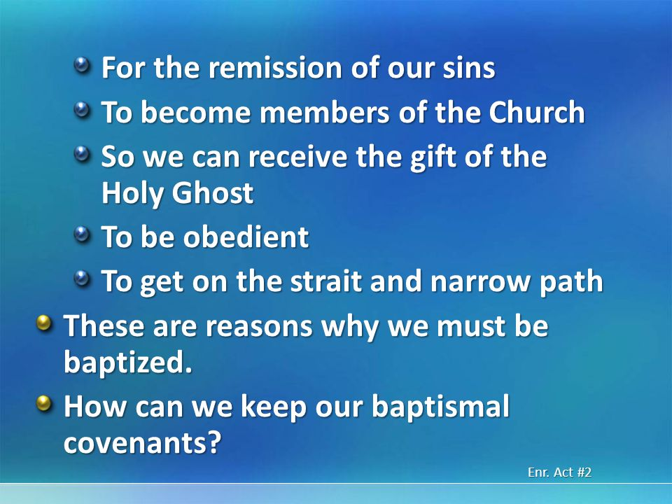 For the remission of our sins To become members of the Church