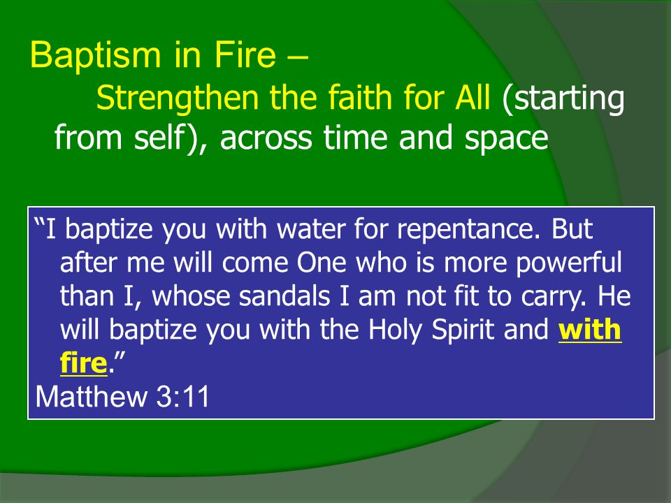 Baptism in Fire – Matthew 3:11