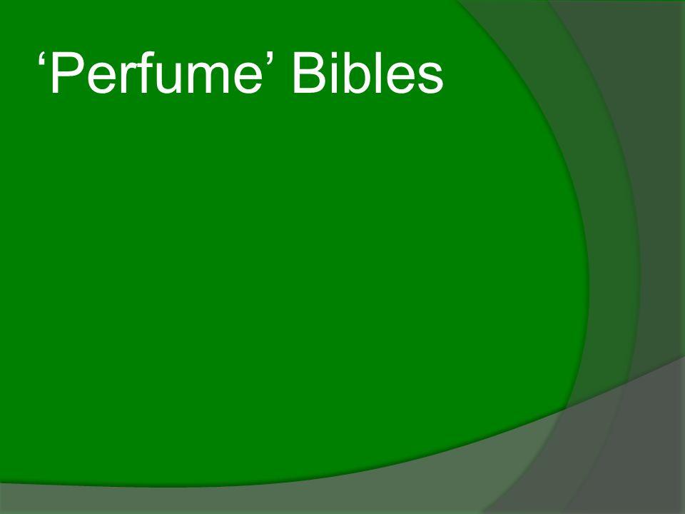 'Perfume' Bibles