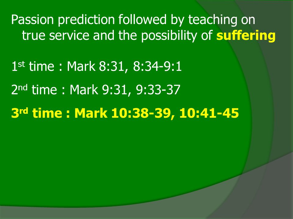 Passion prediction followed by teaching on true service and the possibility of suffering