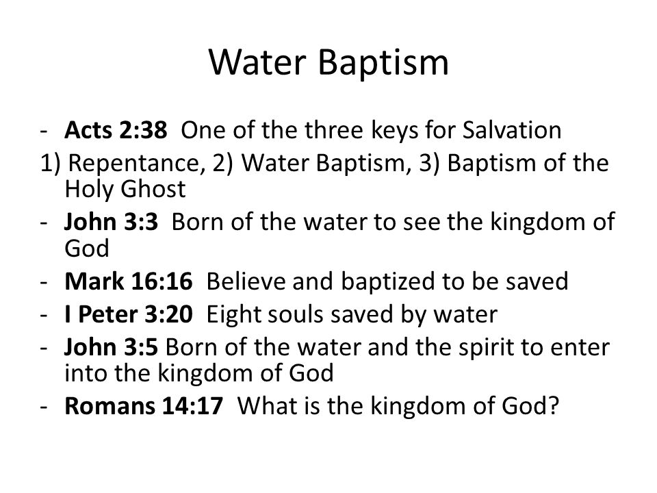 Water Baptism Acts 2:38 One of the three keys for Salvation