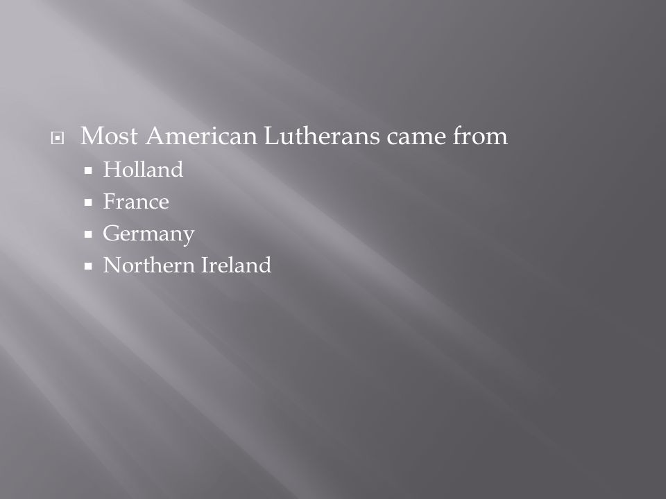 Most American Lutherans came from