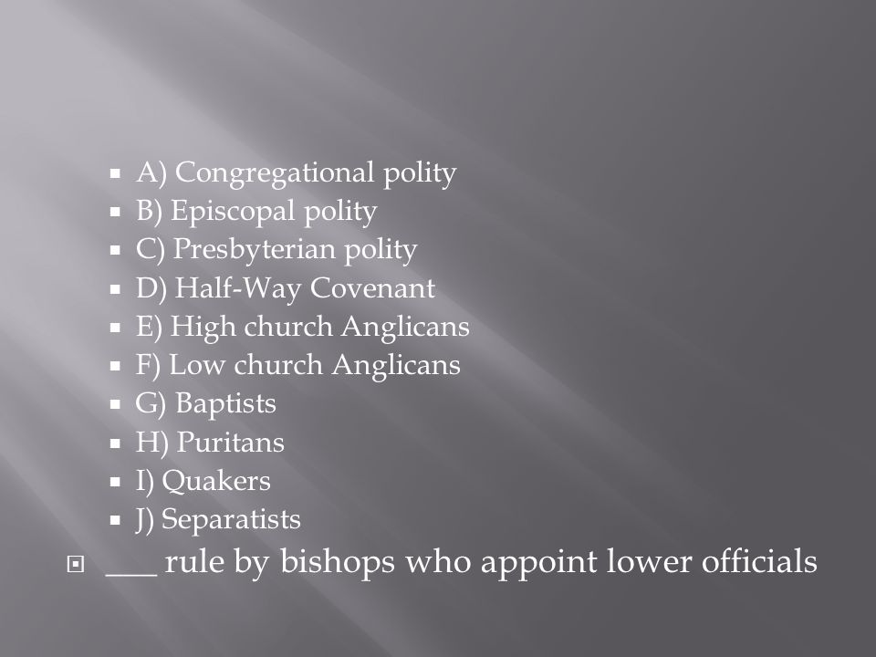 ___ rule by bishops who appoint lower officials