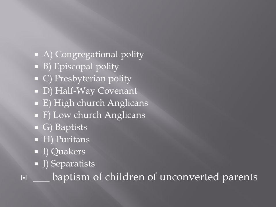___ baptism of children of unconverted parents