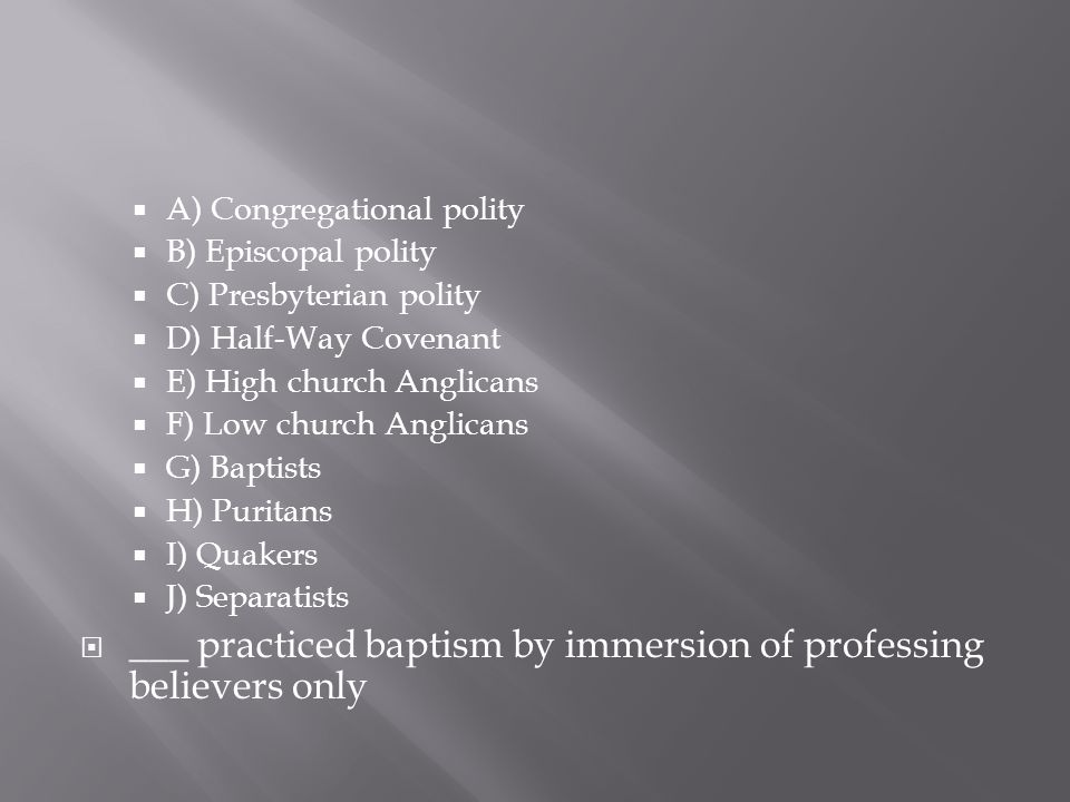 ___ practiced baptism by immersion of professing believers only