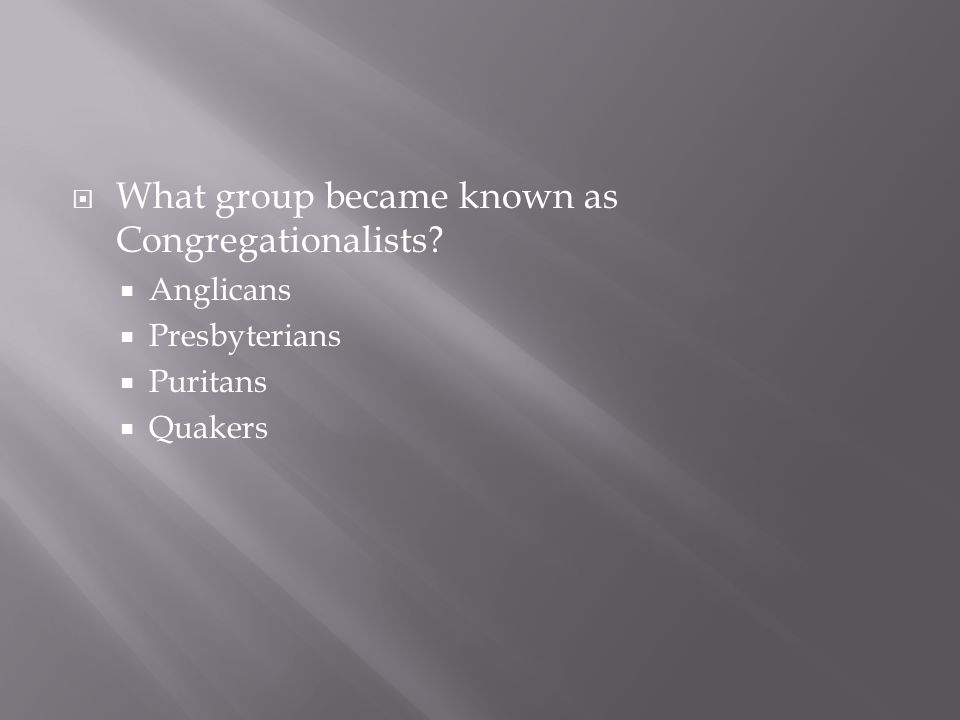 What group became known as Congregationalists