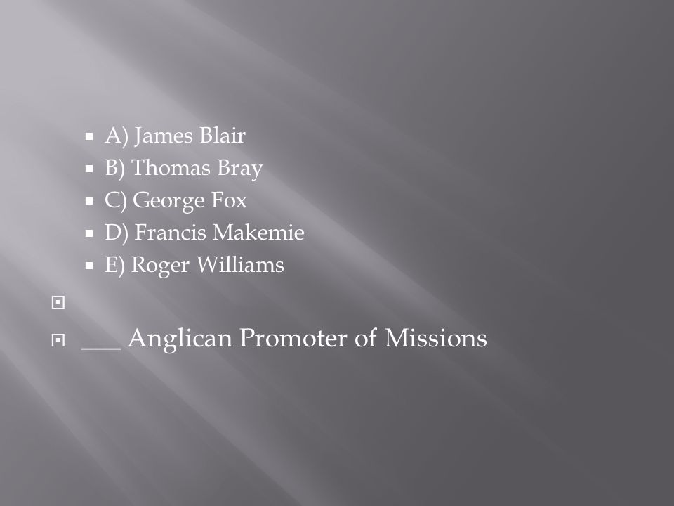___ Anglican Promoter of Missions