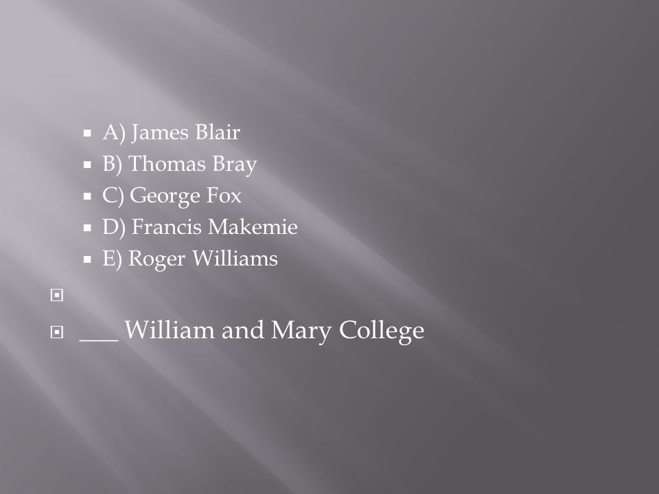 ___ William and Mary College