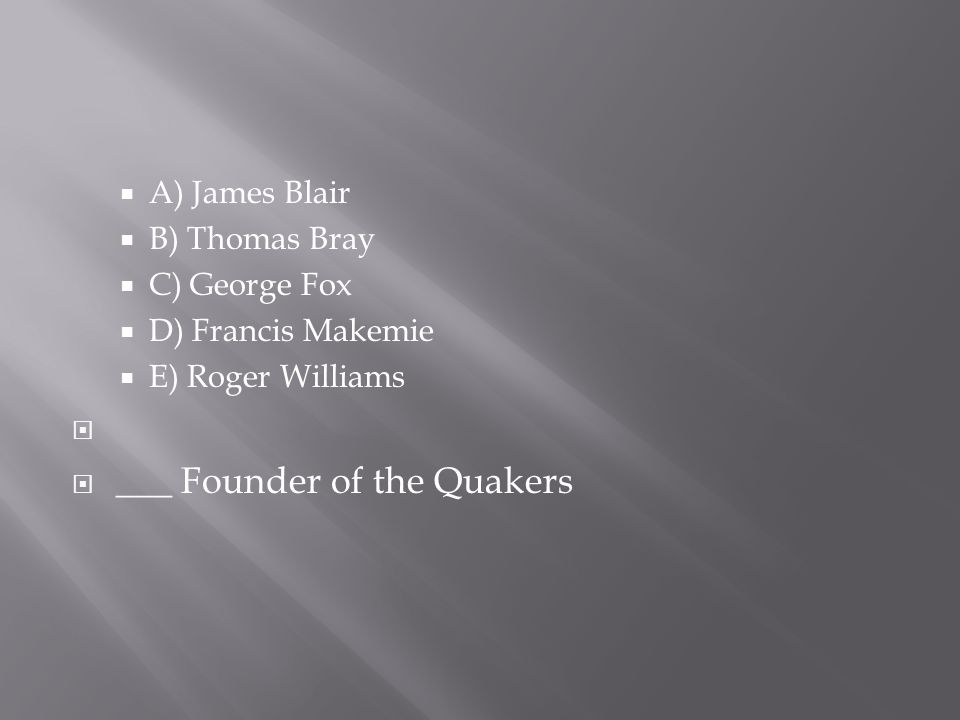 ___ Founder of the Quakers