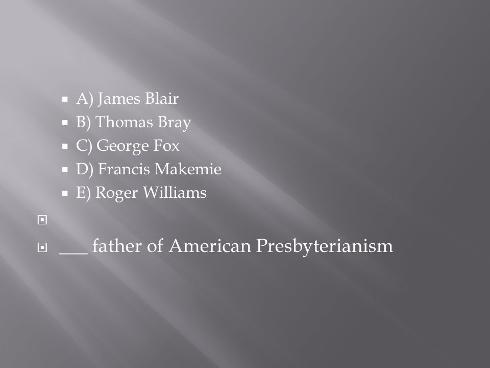 ___ father of American Presbyterianism