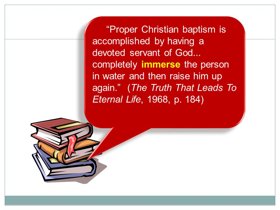 Proper Christian baptism is accomplished by having a devoted servant of God...
