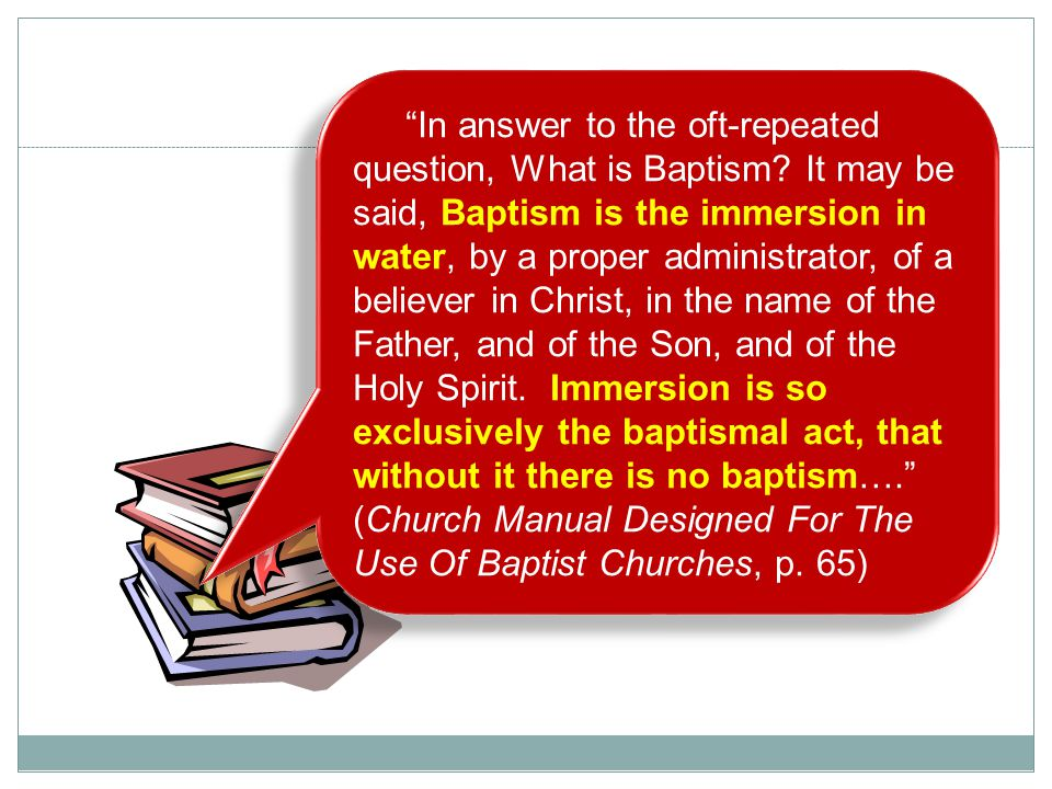 In answer to the oft-repeated question, What is Baptism