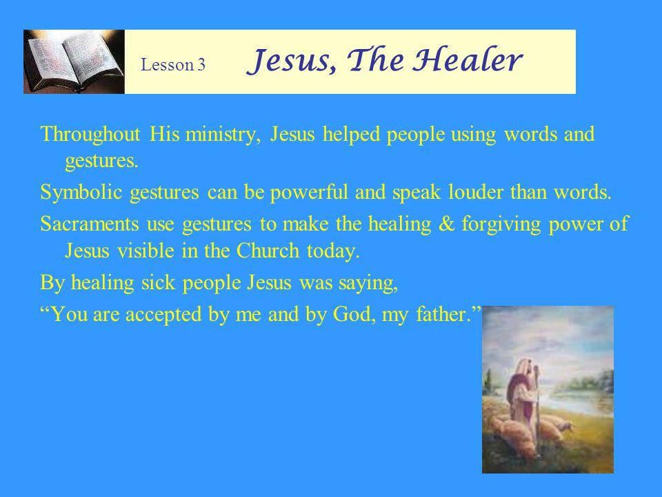 Lesson 3 Jesus, The Healer