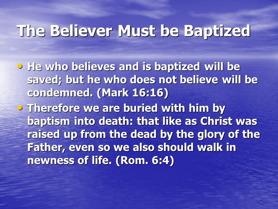 The Believer Must be Baptized