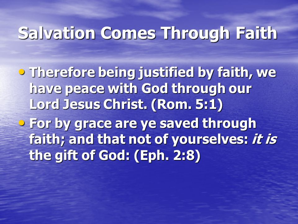 Salvation Comes Through Faith