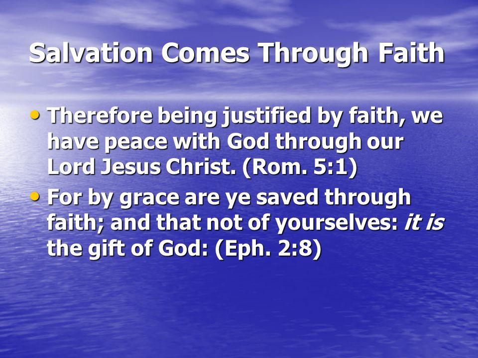 Salvation Comes Through Faith