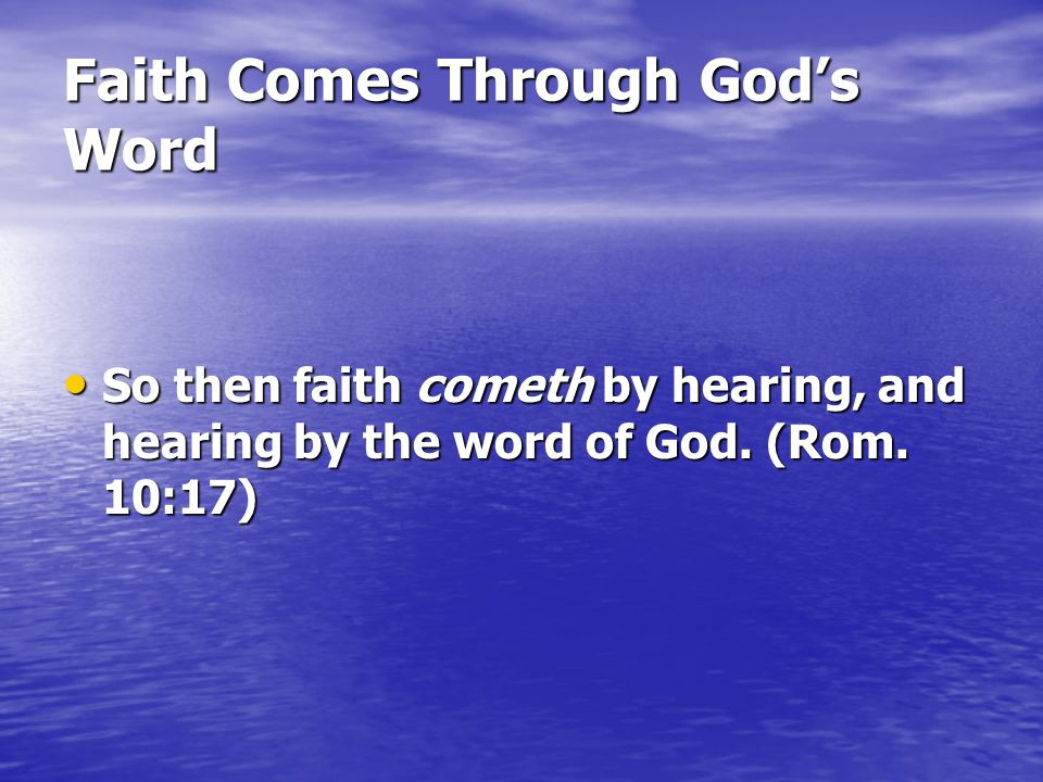 Faith Comes Through God's Word