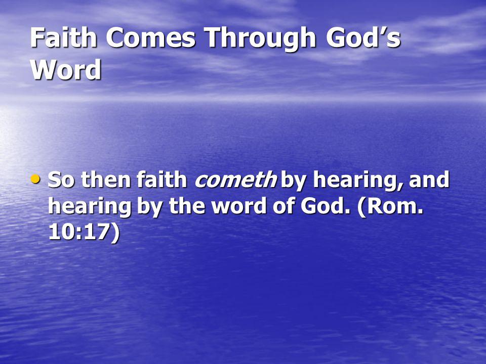 Faith Comes Through God's Word