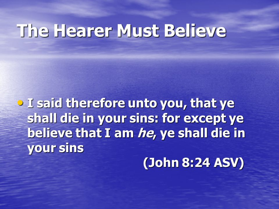 The Hearer Must Believe