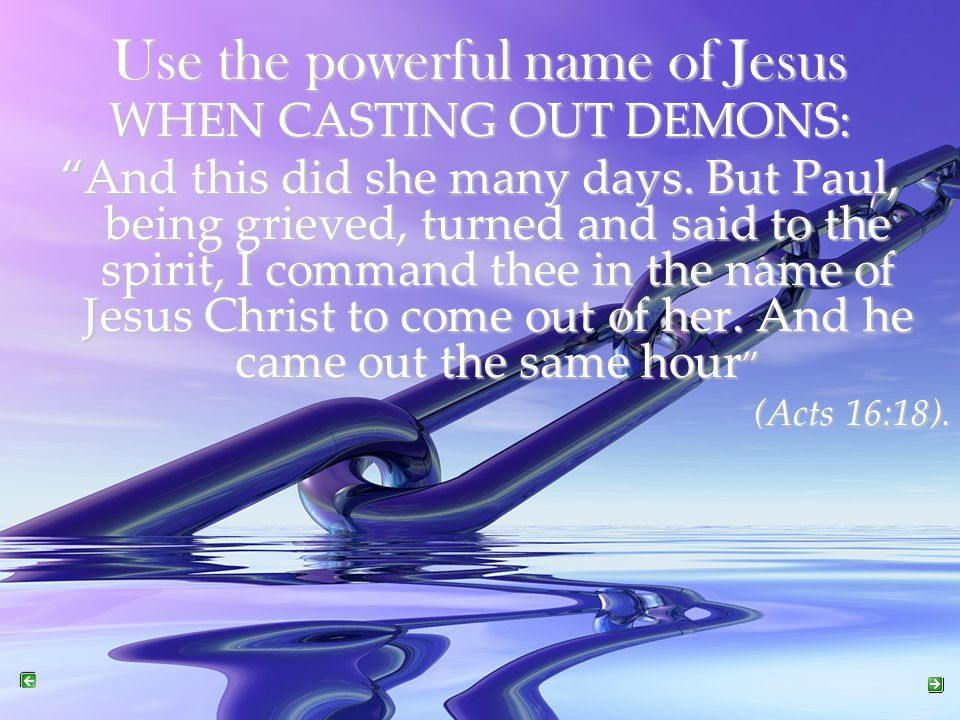 Use the powerful name of Jesus