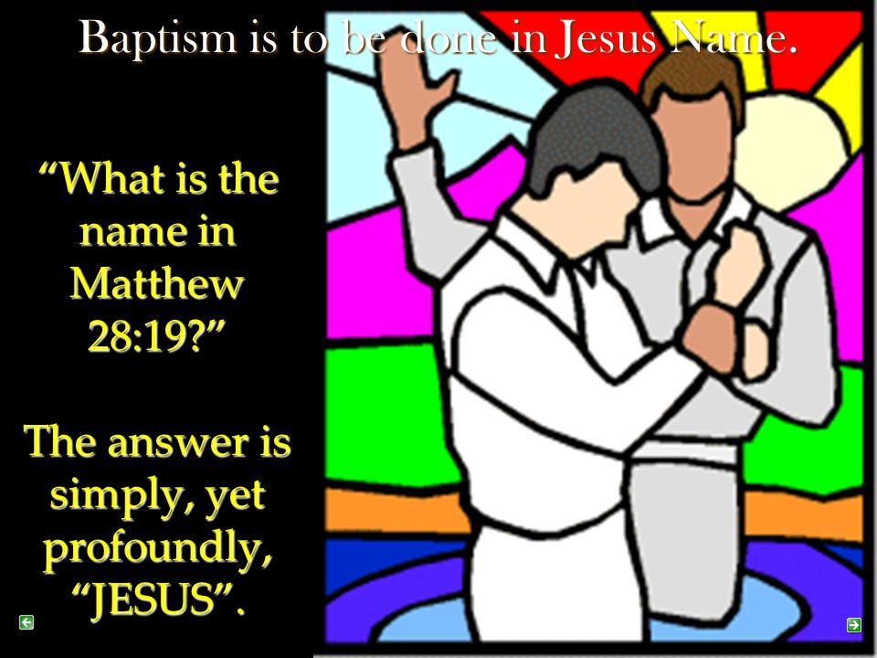 Baptism is to be done in Jesus Name.