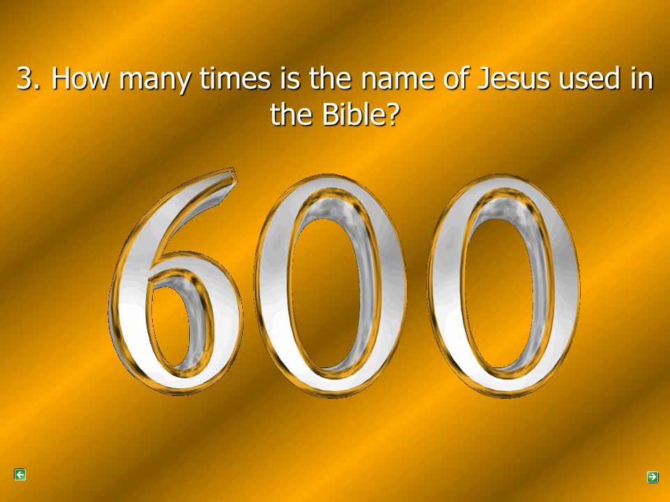 3. How many times is the name of Jesus used in the Bible
