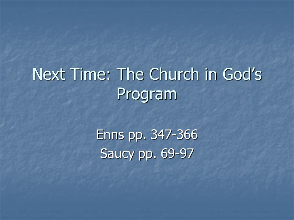 Next Time: The Church in God's Program